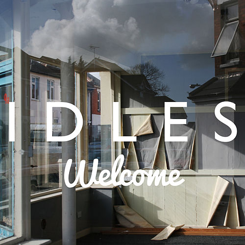 Welcome by Idles