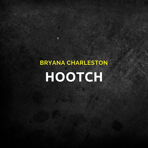 Hootch by Bryana Charleston