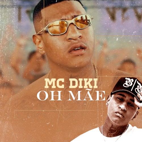 Ôh Mãe de MC Diki