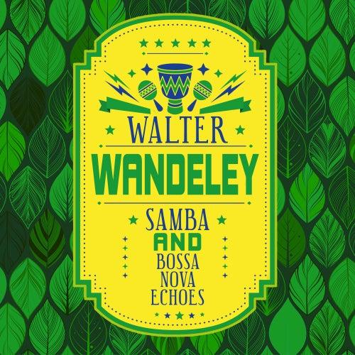 Samba and Bossa Nova Echoes de Walter Wanderley