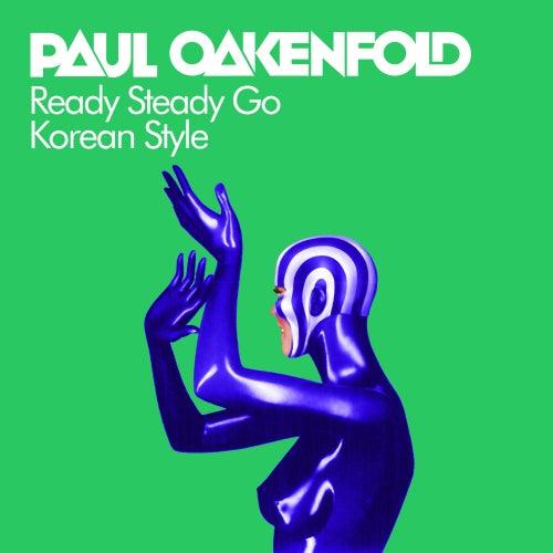 Ready Steady Go (Korean Style) von Paul Oakenfold