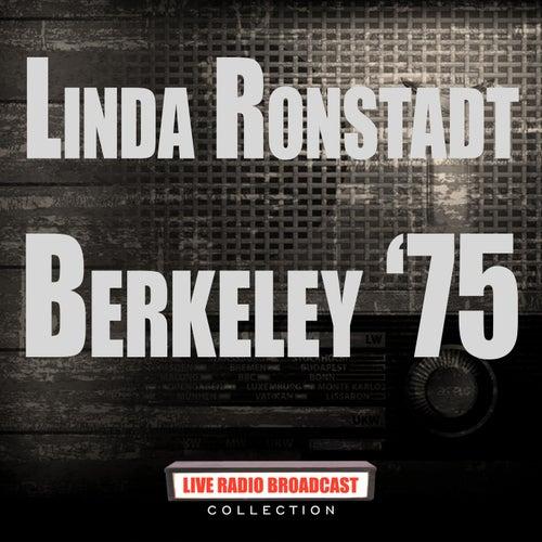 Berkeley '75 (Live) by Linda Ronstadt