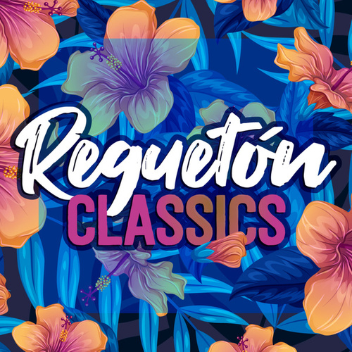 Reguetón Classics von Various Artists