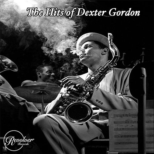 The Hits of Dexter Gordon de Dexter Gordon