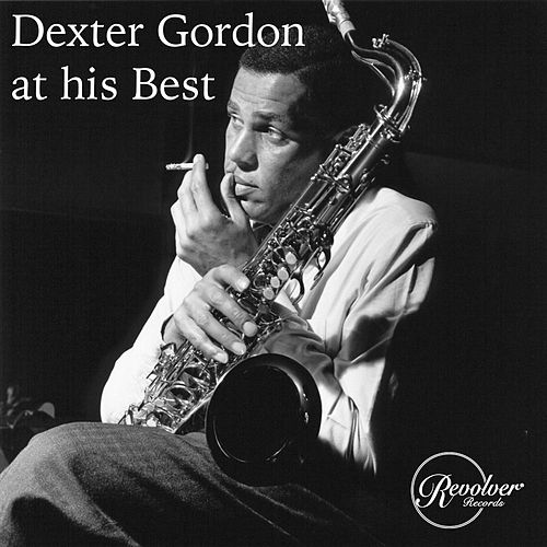 Dexter Gordon at His Best de Dexter Gordon