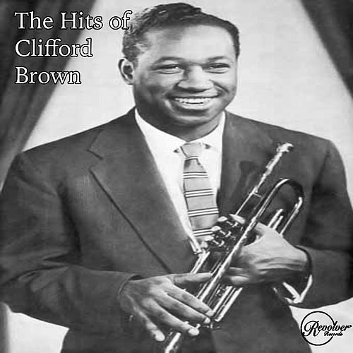 The Hits of Clifford Brown by Clifford Brown