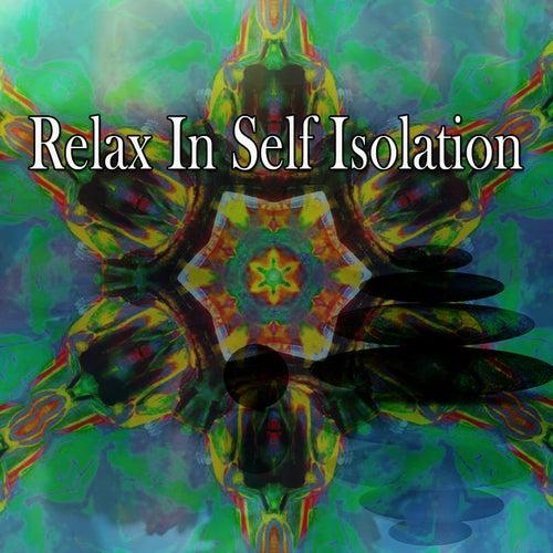 Relax In Self Isolation von Entspannungsmusik