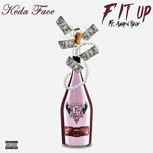 F It Up by Keda Face