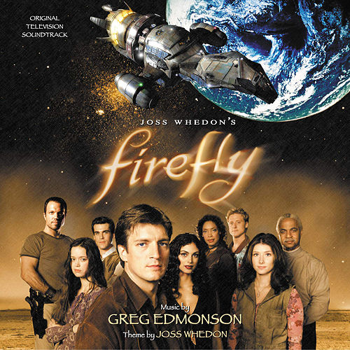 Firefly (Original Television Soundtrack) by Greg Edmonson