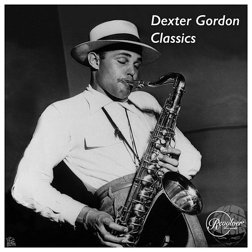 The Dexter Gordon Classics de Dexter Gordon
