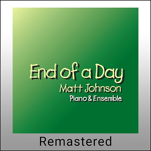 End of a Day (Remastered) de Matt Johnson