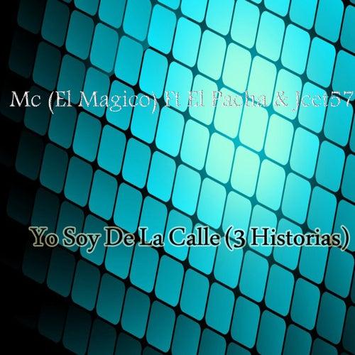 Yo Soy de la Calle (3 Historias) de Mc El Magico