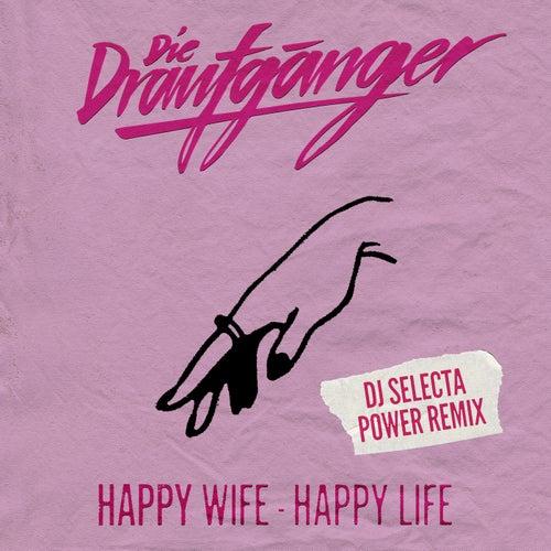 Happy Wife - Happy Life (DJ Selecta Power Remix) von Die Draufgänger