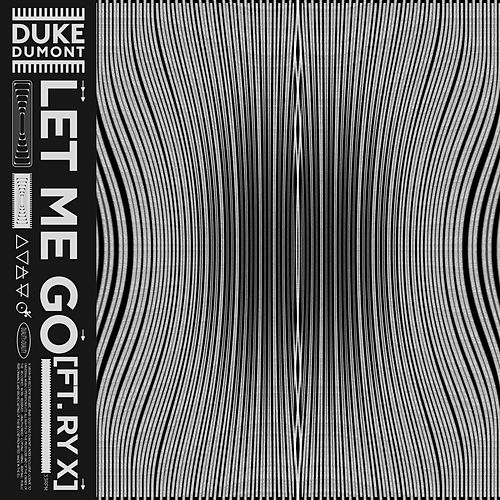 Let Me Go by Duke Dumont