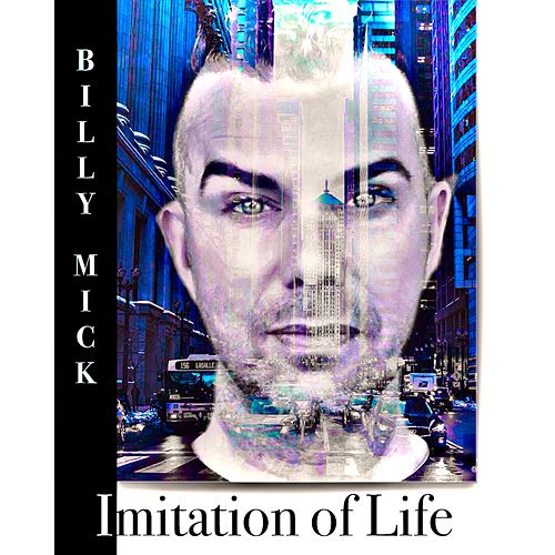 Imitation of Life by Billy Mick