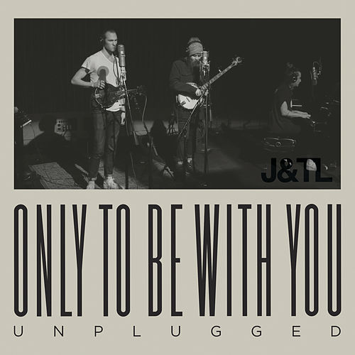 Only To Be With You (Unplugged) von Judah & the Lion