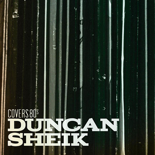 Covers 80's by Duncan Sheik