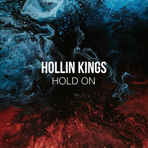 Hold On by Hollin Kings