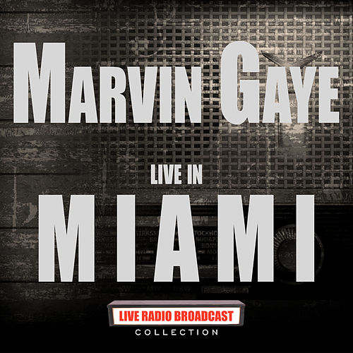 Live in Miami (Live) by Marvin Gaye