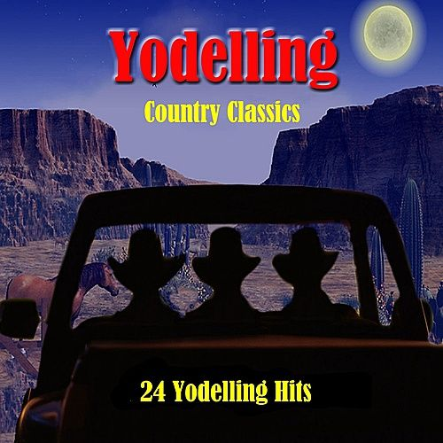 Yodelling Country Classics: 24 Yodelling Hits von Various Artists