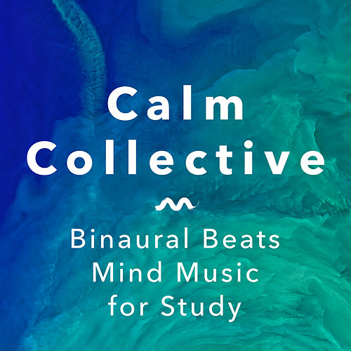 Binaural Beats Mind Music For Study de The Calm Collective