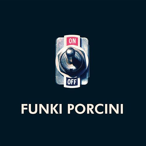 On von Funki Porcini
