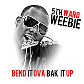 Bend It Ova Bak It Up (feat. Magnolia Chop) by 5th Ward Weebie