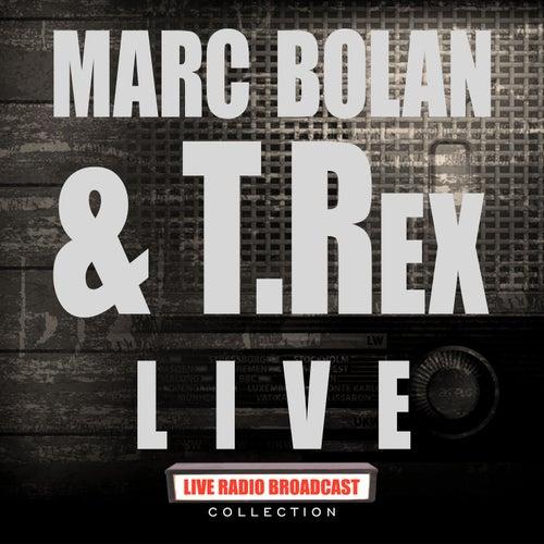 Marc Bolan & T.Rex  LIve (Live) by T. Rex