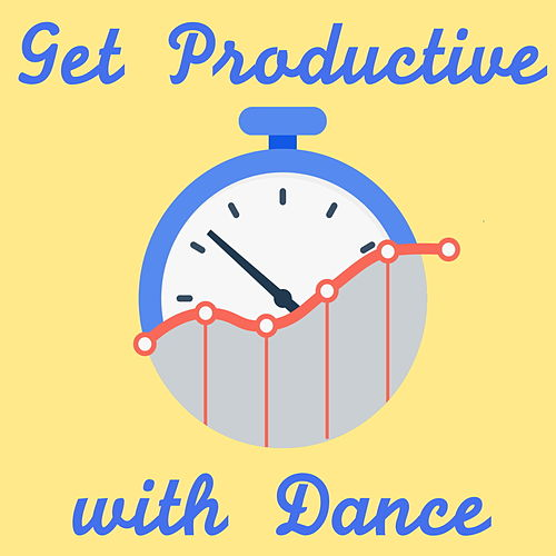 Get Productive with Dance by Various Artists