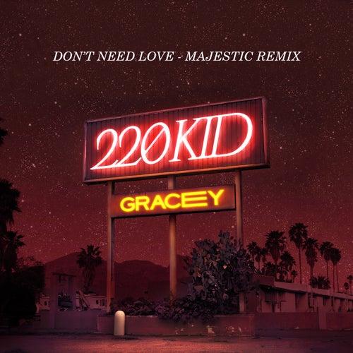 Don't Need Love (Majestic Remix) de 220 KID