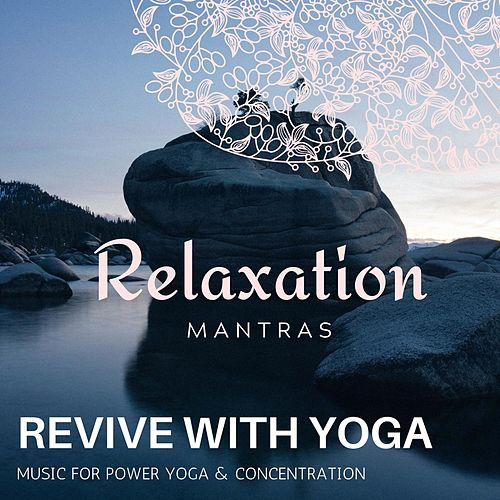 Revive with Yoga - Music for Power Yoga & Concentration de Massage Tribe