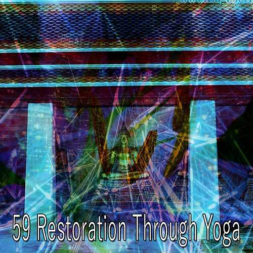 59 Restoration Through Yoga de Yoga