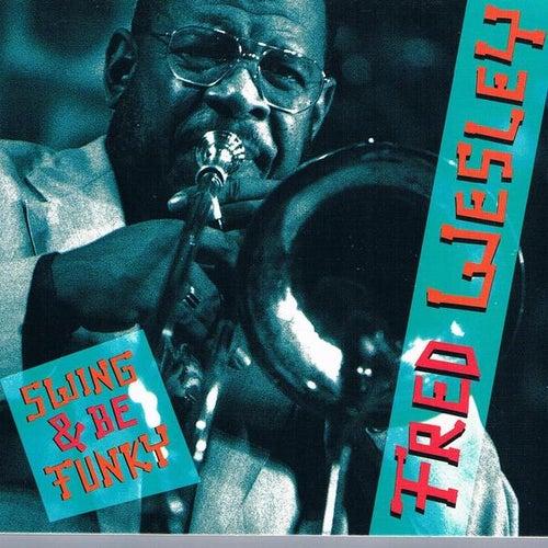 Swing & Be Funky de Fred Wesley
