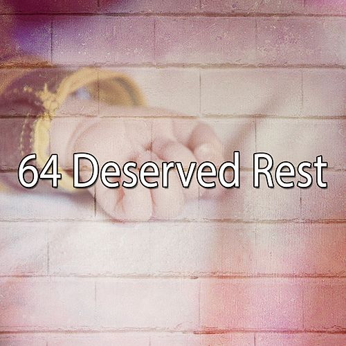 64 Deserved Rest by Serenity Spa: Music Relaxation