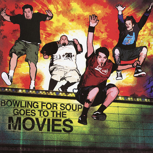 Goes to the Movies (Expanded Edition) by Bowling For Soup