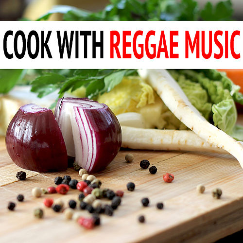 Cook With Reggae Music by Various Artists