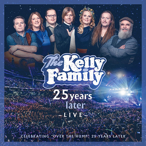 25 Years Later - Live de The Kelly Family