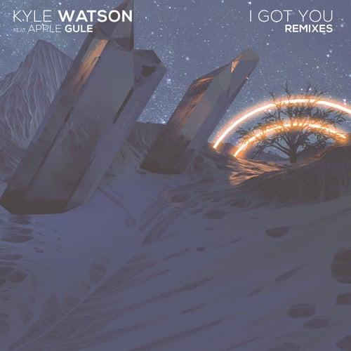 I Got You (Remixes) de Kyle Watson