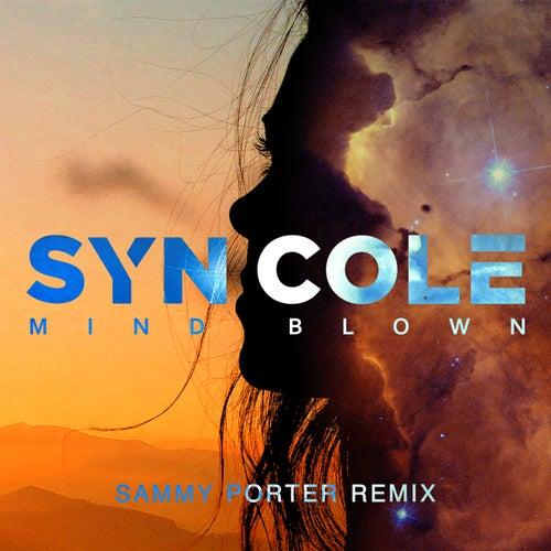Mind Blown (Sammy Porter Remix) by Syn Cole