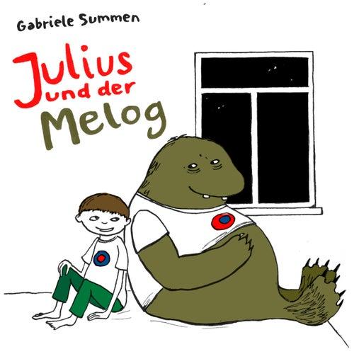 Julius und der Melog by Gabriele Summen