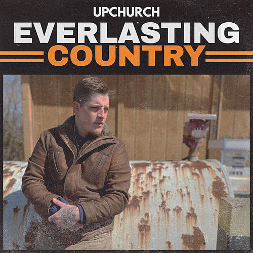 Everlasting Country by Upchurch