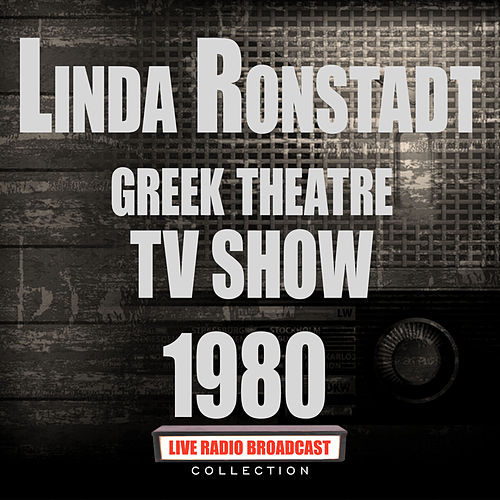 Greek Theatre TV Show (Live) by Linda Ronstadt