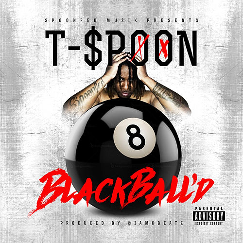 Blackball'd by T-$Poon