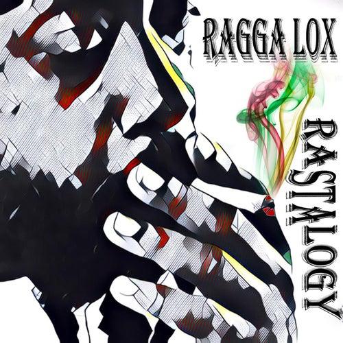 Rastalogy by Ragga Lox