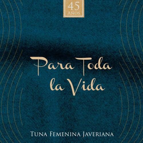 Para Toda la Vida by Tuna Femenina Javeriana
