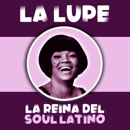 La Reina del Soul Latino de La Lupe