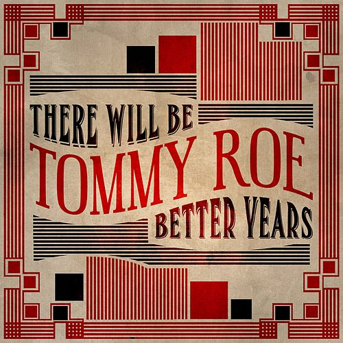 There Will Be Better Years de Tommy Roe