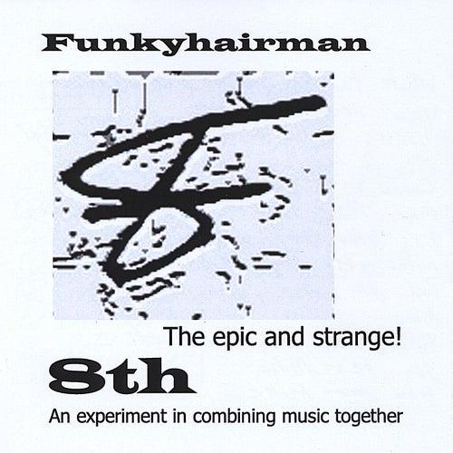 8th by Funkyhairman