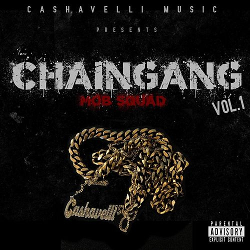 Chain Gang, Vol. 1 by Cashavelli