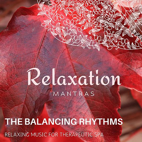The Balancing Rhythms - Relaxing Music for Therapeutic Spa de Massage Tribe